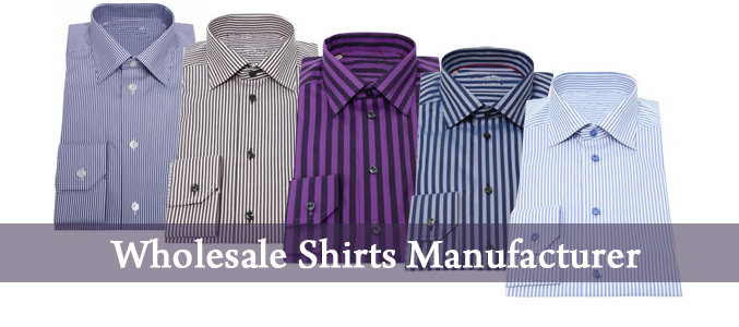 Wholesale Shirts Manufacturer