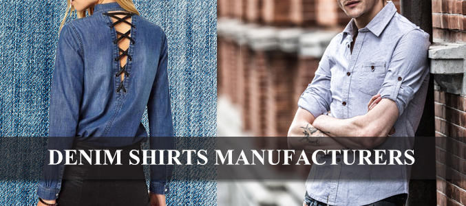 Essential Style Tips To Follow While Doing Denim Shirts Crafted By Leading Manufacturers