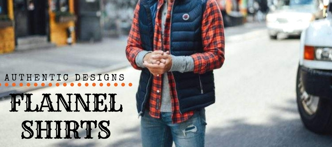 3 Clothing Pieces That Work Absolute Wonders With A Flannel Shirt