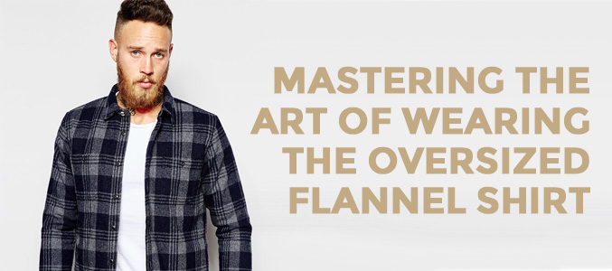 3 Ways to Channel an Oversized Flannel Shirt for All Men