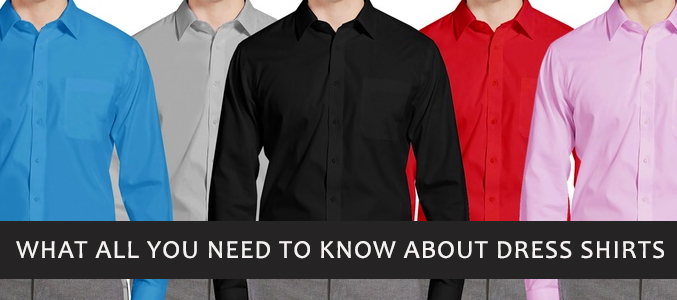 Dress Shirts and Everything You Need To Know About Them