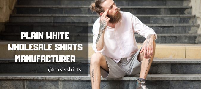 Seeking Some Inspirations To Style The Plain White Wholesale Shirts? Here You Go!