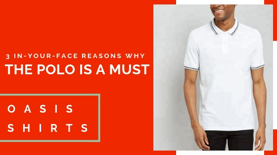 3 In-Your-Face Reasons Why The Polo Is A Must!