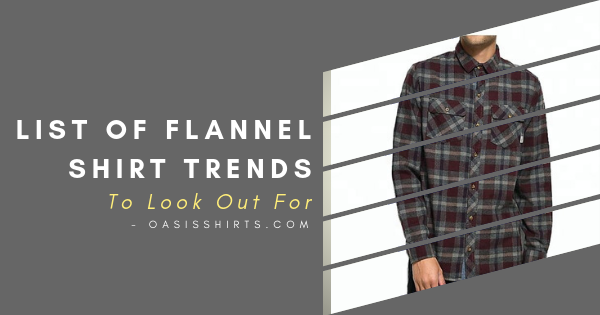 List Of Flannel Shirt Trends To Look Out For