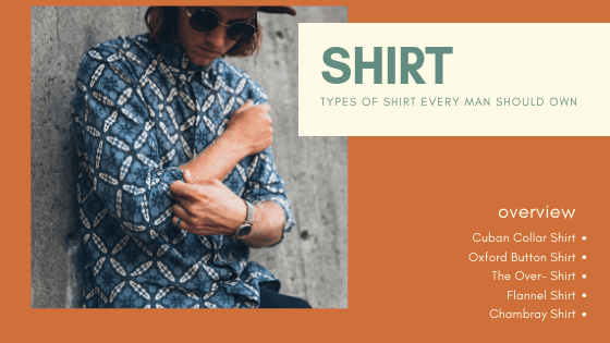 Essential Shirt Types Every Man Should Own In His Lifetime