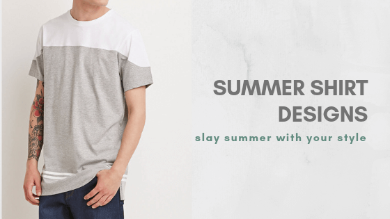 Top 3 Summer Shirt Designs For This Season!