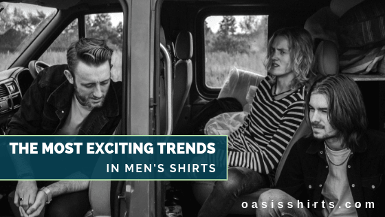 The Most Exciting Trends In Men's Shirts For 2019