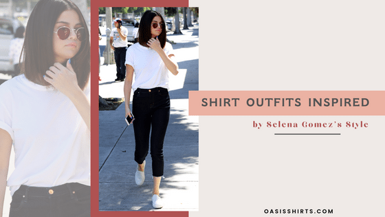 Trendy Shirt Outfits Inspired By Selena Gomez's Style