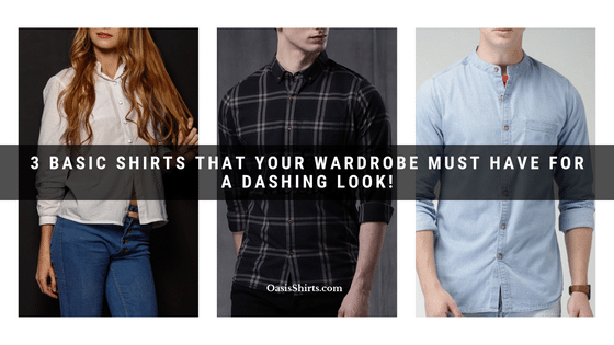 3 Basic Shirts That Your Wardrobe Must Have For A Dashing Look!
