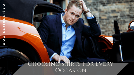 Choosing Shirts For Every Occasion